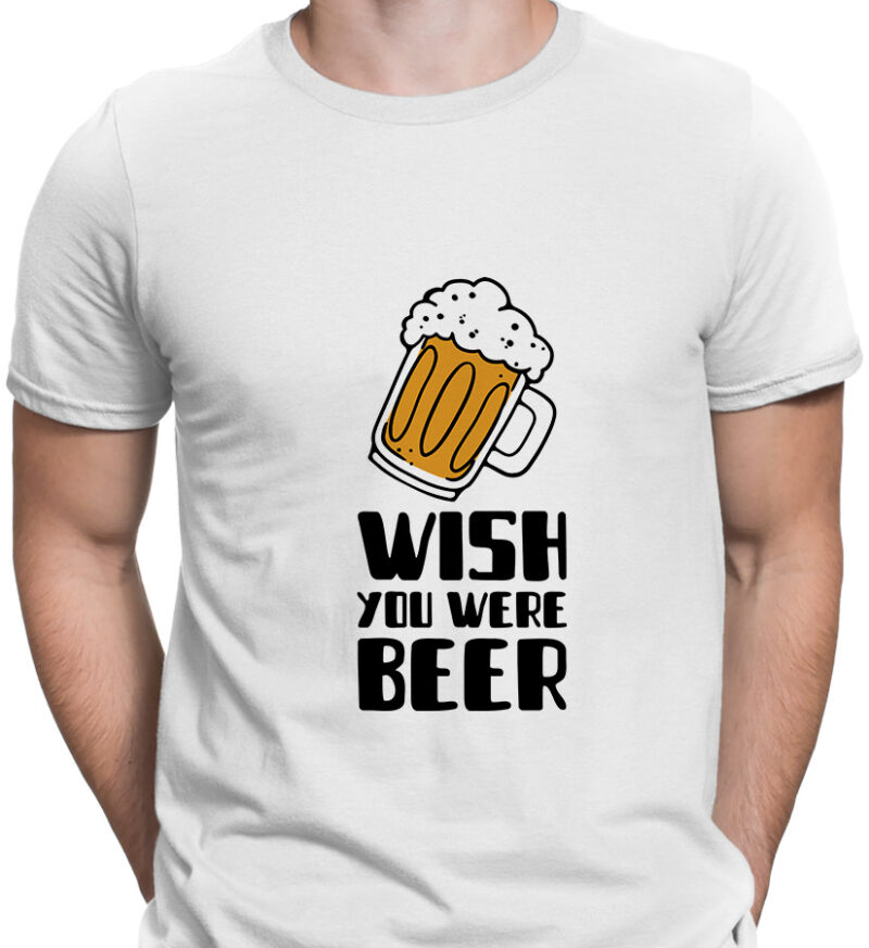 Tricou barbat wish you were beer