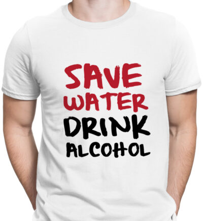 tricou save water drink alcohol barbat