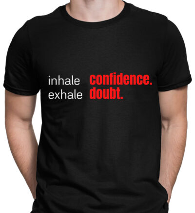 Tricou negru barbat inhale confidence exhale doubt antreprenoriat motivational romania